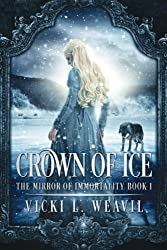 Crown of Ice (The Mirror of Immortality) (Volume 1)