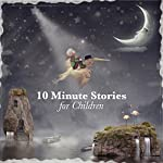 10 Minute Stories for Children | Andrew Lang,E. Nesbit,Flora Annie Steel,George Putnam,Rudyard Kipling