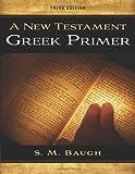 A New Testament Greek Primer 3rd Edition