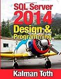 SQL Server 2014 Design and Programming, Kalman Toth, 1499529597