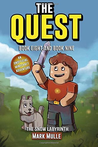 The Quest: The Snow Labyrinth, Book 8 and Book 9 (An Unofficial Minecraft Book for Kids Ages 9 - 12 (Preteen) pdf