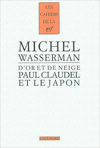 En ligne téléchargement Paul Claudel et le Japon: D'or et de neige epub pdf