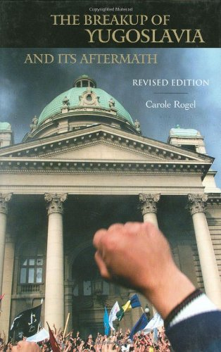 The Breakup of Yugoslavia and Its Aftermath, 2nd Edition