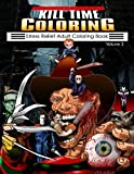 Kill Time Coloring Volume 2: Stress Relief Adult Coloring Book