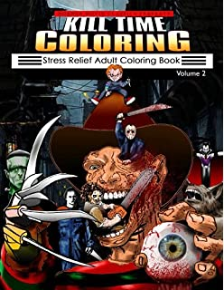Kill Time Coloring Volume 2 Stress Relief Adult Book