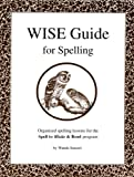 The W. I. S. E. Guide to Spelling : 2000 Words, Instructions and Spelling Enrichments, Sanseri, Wanda, 1880045214