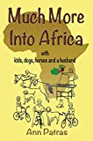 MUCH MORE INTO AFRICA: with kids, dogs, horses and a husband