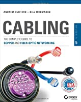 Cabling: The Complete Guide to Copper and Fiber-Optic Networking, 5th Edition Front Cover