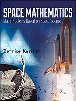 Space Mathematics: Math Problems Based on Space Science (Dover Books