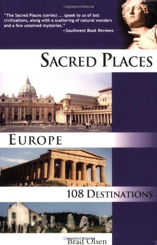 Sacred Places Europe: 108 Destinations (Sacred Places: 108 Destinations series)