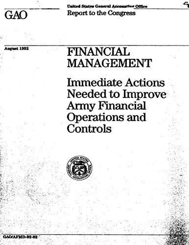Financial Management: Immediate Actions Needed to Improve Army Financial Operations and Controls