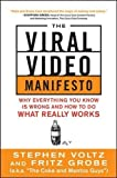 The Viral Video Manifesto: Why Everything You Know is Wrong and How to Do What Really Works (Marketing/Sales/Adv & Promo)