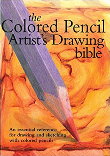 Colored Pencil Artist\'s Drawing Bible: An Essential Reference for ...