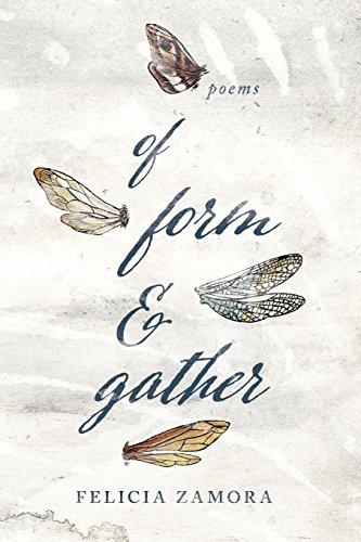 Of Form & Gather (Andrés Montoya Poetry Prize) by University of Notre Dame Press