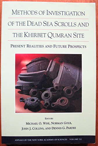 Methods Of Investigation Of The Dead Sea Scrolls And The Khirbet Qumran Site  Present Realities And Future Prospects  Annals Of The New York Academy