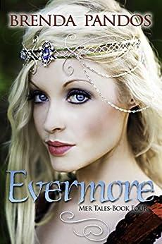 Evermore (Mer Tales Book 4) by [Pandos, Brenda]