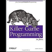Killer Game Programming in Java: Java Gaming & Graphics Programming