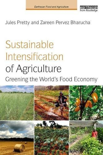 Sustainable Intensification of Agriculture: Greening the World