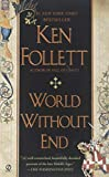 Book cover from World Without End 1st (first) Edition by Follett, Ken [2007] by Ken Follett