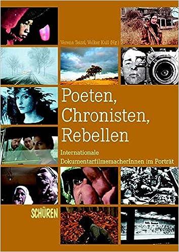 Poeten, Chronisten, Rebellen. Internationale DokumentarfilmemacherInnen im Porträt