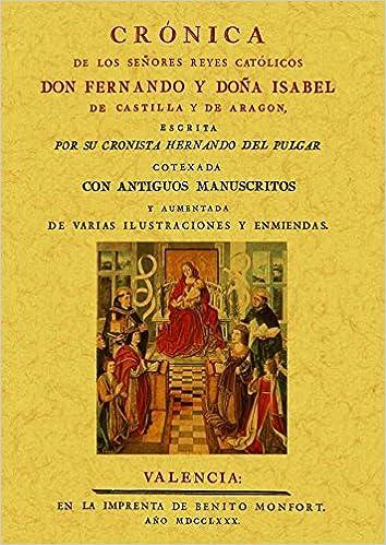 Cronica de los señores Reyes Catolicos Don Fernando y Donna Isabel ...