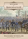 Front cover for the book Witness to Appomattox by Richard Wheeler