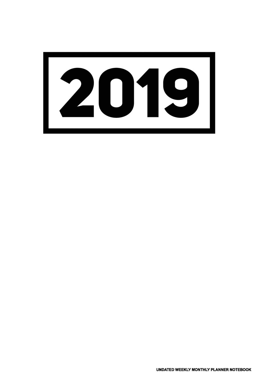 2019 Undated Weekly Monthly Planner Notebook: White Cover ...