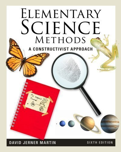 Elementary Science Methods: A Constructivist Approach 6th (sixth) Edition by Martin, David Jerner published by Cengage Learning (2011)