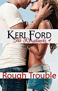 Rough Trouble (The Roughnecks, 4) by [Ford, Keri]