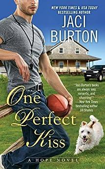 One Perfect Kiss (A Hope Novel Book 8) by [Burton, Jaci]