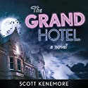 The Grand Hotel: A Novel Audiobook by Scott Kenemore Narrated by Christian Rummel
