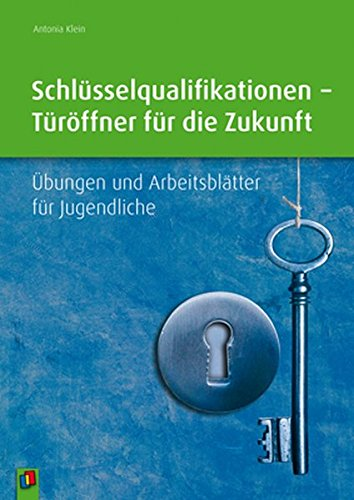 schlsselqualifikationen-trffner-fr-die-zukunft-bungen-und-arbeitsbltter-fr-jugendliche