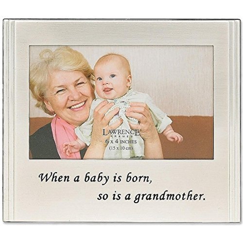 Lawrence Frames When a Baby is born so is a Grandmother Silver Plated 6x4 Picture Frame (Picture Frames New Baby)