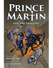 Prince Martin and the Dragons: A Classic Adventure Book About a Boy, a Knight, & the True Meaning of Loyalty