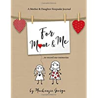 For Mom & Me: A Mother and Daughter Keepsake Journal