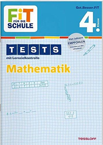 FiT FÜR DIE SCHULE: Tests Mathematik 4. Klasse (Fit für die Schule / Tests mit Lernzielkontrolle)