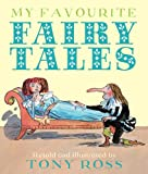 My Favourite Fairy Tales, Tony Ross, 1842709801