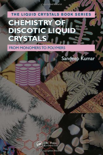 Chemistry of Discotic Liquid Crystals: From Monomers to Polymers (Liquid Crystals Book Series)