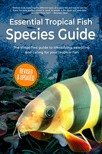 - Essential Tropical Fish: Species Guide