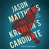 The Kremlin's Candidate: The Red Sparrow Trilogy, Book 3 | Jason Matthews