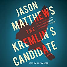 The Kremlin's Candidate: The Red Sparrow Trilogy, Book 3 Audiobook by Jason Matthews Narrated by Jeremy Bobb