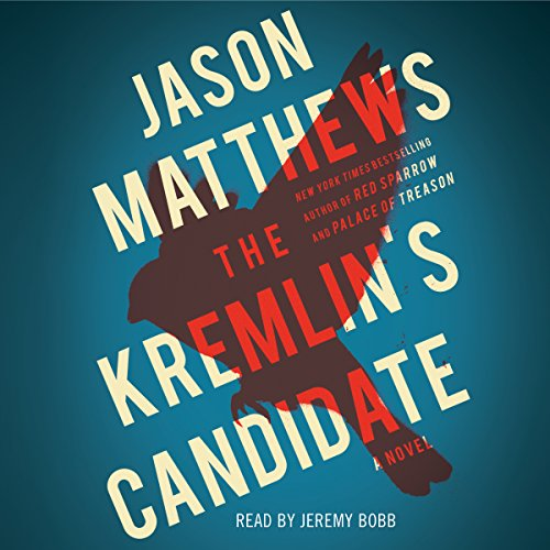 The Kremlin's Candidate: The Red Sparrow Trilogy, Book 3 cover