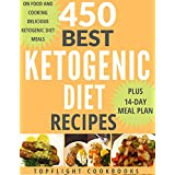 KETOGENIC DIET: KETOGENIC DIET FOR BEGINNERS: KETOGENIC COOKBOOK: 450 Best Ketogenic Diet Recipes (keto, keto clarity, ketosis, ketogenic desserts, ketogenic ... diet plan, ketogenic diet for weight loss)