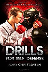 Drills For Self Defense: A Martial Artists Guide To Reality Self Defense Trainin