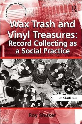 Wax Trash and Vinyl Treasures: Record Collecting as a Social Practice Ashgate Popular and Folk Music Series: Amazon.es: Roy Shuker: Libros en idiomas ...
