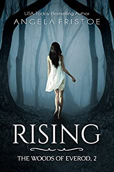 Rising (The Woods of Everod Book 2) by [Fristoe, Angela]