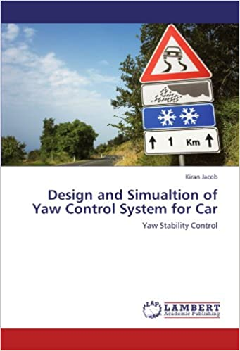 Ebooks gratis para descargar en pdfDesign and Simualtion of Yaw Control System for Car: Yaw Stability Control PDF