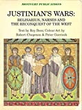 Justinian's War: Belisarius, Narses and the Reconquest of the West