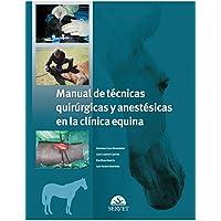 Manual de técnicas quirúrgicas y anestésicas en la