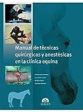 Manual de técnicas quirúrgicas y anestésicas en la clínica equina - Libros de veterinaria - Editorial Servet